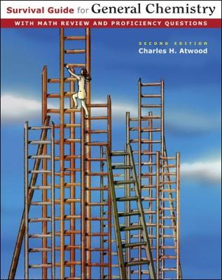 Survival Guide for General Chemistry: With Math Review and Proficiency Questions - Atwood, Charles H