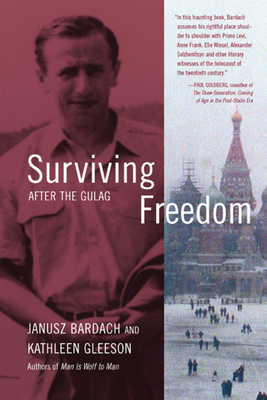 Surviving Freedom: After the Gulag - Bardach, Janusz, MD
