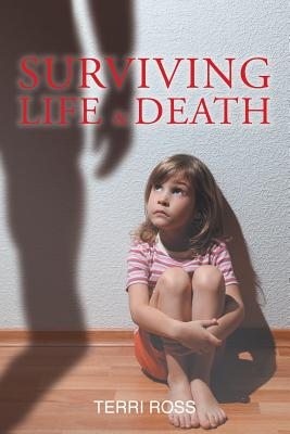 Surviving Life & Death - Ross, Terri