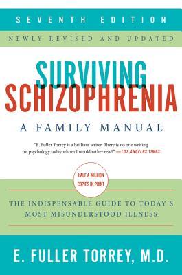 Surviving Schizophrenia: A Family Manual - Torrey, E. Fuller
