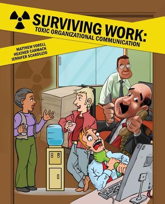 Surviving Work: Toxic Organizational Communication - Vorell, Matthew