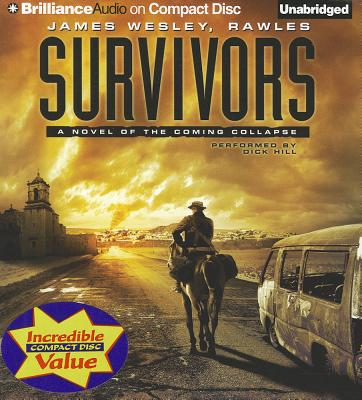 Survivors: A Novel of the Coming Collapse - Rawles, James Wesley, and Hill, Dick (Read by)