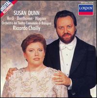 Susan Dunn performs Verdi, Beethoven and Wagner - Nicoletta Curiel (vocals); Susan Dunn (soprano); Orchestra del Teatro Comunale di Bologna; Riccardo Chailly (conductor)