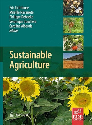 Sustainable Agriculture - Lichtfouse, Eric (Editor), and Navarrete, Mireille (Editor), and Debaeke, Philippe (Editor)