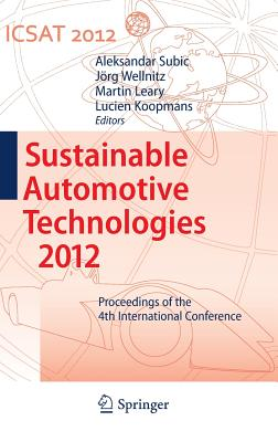 Sustainable Automotive Technologies 2012 - Subic, Aleksandar (Editor), and Wellnitz, Jorg (Editor), and Leary, Martin (Editor)