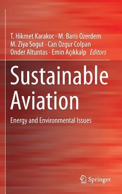 Sustainable Aviation: Energy and Environmental Issues - Karakoc, T Hikmet (Editor), and Ozerdem, M Baris (Editor), and Sogut, M Ziya (Editor)