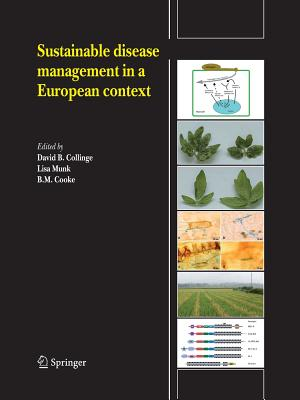 Sustainable disease management in a European context - Collinge, David B. (Editor), and Munk, Lisa (Editor), and Cooke, B. Michael (Editor)
