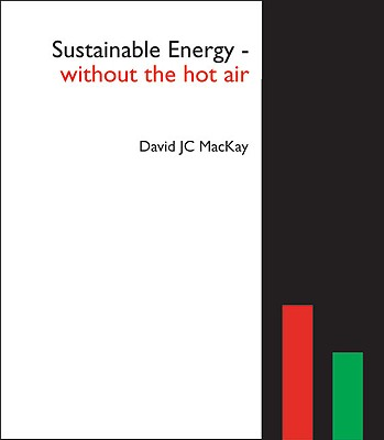 Sustainable Energy - Without the Hot Air - MacKay, David JC
