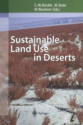 Sustainable Land Use in Deserts - Breckle, Siegmar-W (Editor), and Veste, Maik (Editor), and Wucherer, Walter (Editor)