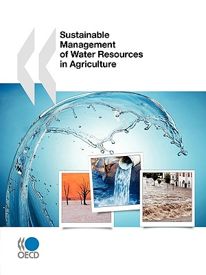 Sustainable Management of Water Resources in Agriculture - Organization for Economic Cooperation and Development (Editor)