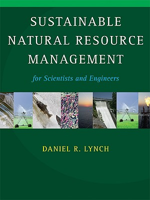 Sustainable Natural Resource Management: For Scientists and Engineers - Lynch, Daniel R