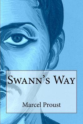 Swann's Way - Proust, Marcel
