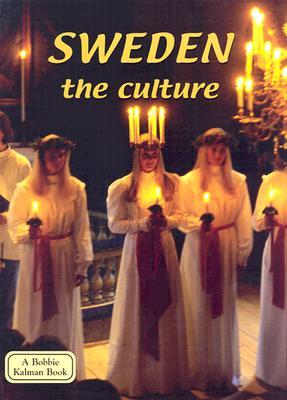 Sweden the Culture - Thomas, Keltie, and Fast, April, and Kalman, Bobbie (Creator)