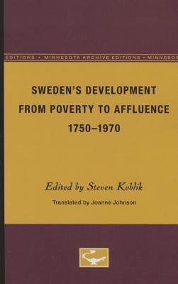 Sweden's Development from Poverty to Affluence, 1750-1970 - Koblik, Steven (Editor), and Johnson, Joanne (Translated by)