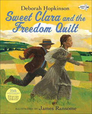 Sweet Clara and the Freedom Quilt - Hopkinson, Deborah