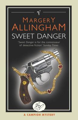 Sweet Danger: A Campion Mystery - Allingham, Margery