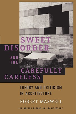 Sweet Disorder and the Carefully Careless - Maxwell, Robert