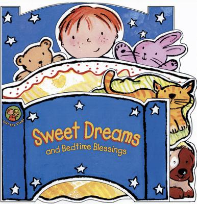 Sweet Dreams: And Bedtime Blessings -