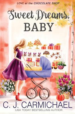 Sweet Dreams Baby - Carmichael, C J