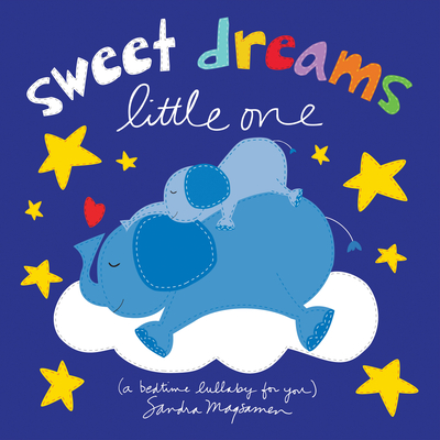 Sweet Dreams Little One: A Bedtime Lullaby for You - Magsamen, Sandra