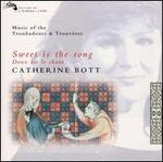 Sweet Is the Song: Music of the Troubadours & Trouv?res