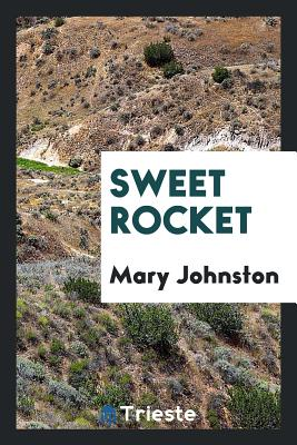 Sweet Rocket - Johnston, Mary, Professor