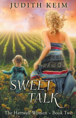 Sweet Talk: The Hartwell Women Trilogy-2 - Keim, Judith