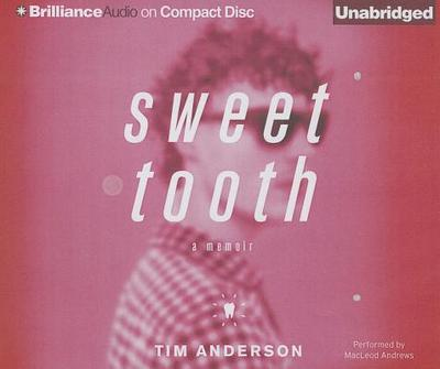 Sweet Tooth: A Memoir - Andrews, MacLeod (Read by), and Anderson, Tim