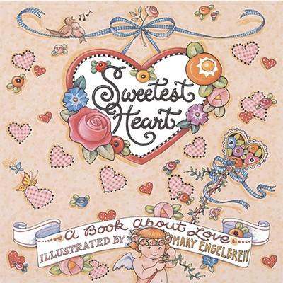 Sweetest Heart - Engelbreit, Mary