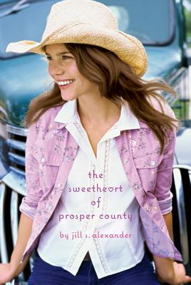 Sweetheart of Prosper County - Alexander, Jill S