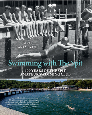 Swimming with The Spit: 100 Years of the Spit Amateur Swimming Club - Evans, Tanya