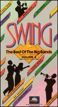 Swing: The Best of the Big Bands, Vol. 4 -