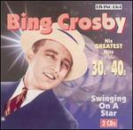Swinging on a Star: His Fifty Greatest Hits of the 30s & 40s