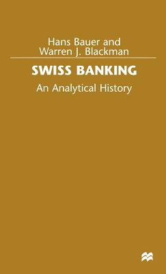 Swiss Banking: An Analytical History - Bauer, Hans, and Blackman, Warren J