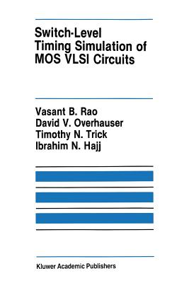 Switch-Level Timing Simulation of Mos VLSI Circuits - Rao, Vasant B