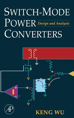 Switch-Mode Power Converters: Design and Analysis - Wu, Keng C