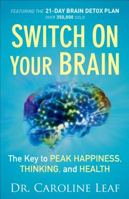 Switch on Your Brain: The Key to Peak Happiness, Thinking, and Health - Leaf