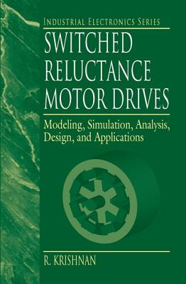 Switched Reluctance Motor Drives - Ramu, Krishnan
