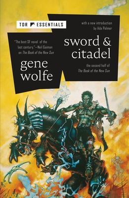 Sword & Citadel: The Second Half of the Book of the New Sun - Wolfe, Gene