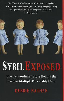 Sybil Exposed: The Extraordinary Story Behind the Famous Multiple Personality Case - Nathan, Debbie