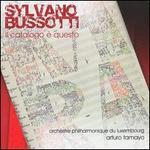 Sylvano Bussotti: Il catalogo è questo