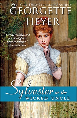 Sylvester: Or the Wicked Uncle - Heyer, Georgette
