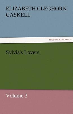 Sylvia's Lovers - Volume 3 - Gaskell, Elizabeth Cleghorn
