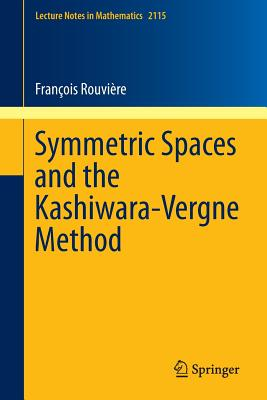 Symmetric Spaces and the Kashiwara-Vergne Method - Rouviere, Francois