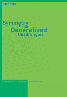 Symmetry in Finite Generalized Quadrangles - Thas, Koen