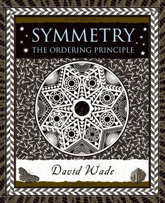 Symmetry: The Ordering Principle - Wade, David