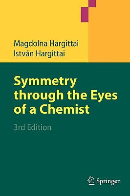 Symmetry Through the Eyes of a Chemist - Hargittai, Magdolna, and Hargittai, Istvan