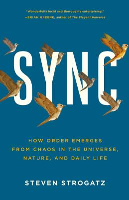 Sync: How Order Emerges from Chaos in the Universe, Nature, and Daily Life - Strogatz, Steven