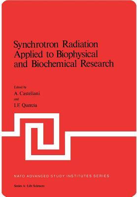 Synchrotron Radiation Applied to Biophysical and Biochemical Research - Castellani, A (Editor)