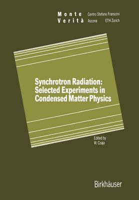 Synchrotron Radiation: Selected Experiments in Condensed Matter Physics - Czaja, W (Editor)